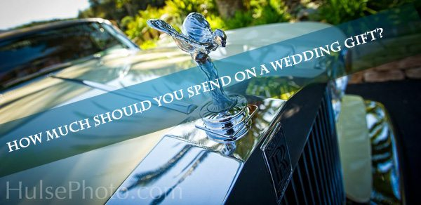Hulse photography - How Much Should you Spend on a Wedding Gift