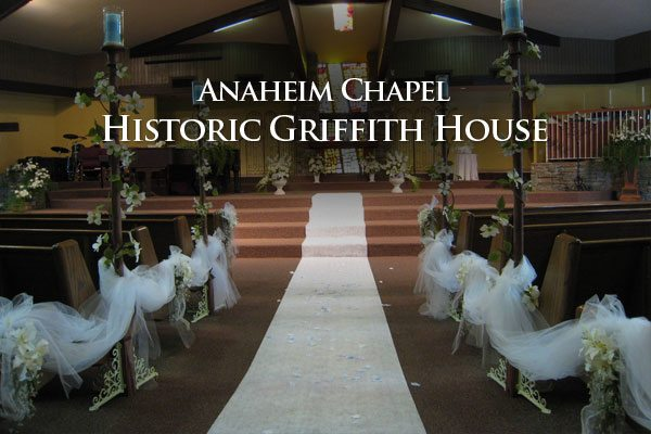 Anaheim Chapel Historic Griffith House