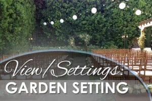View-Setting-Garden Setting - WeddingCompass.com
